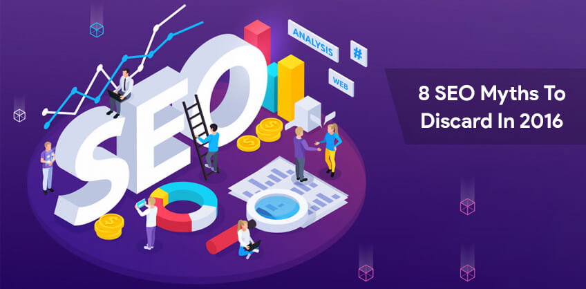 8 SEO myths to discard in 2016