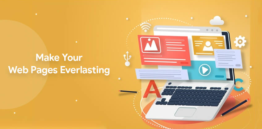 Make your web pages Everlasting