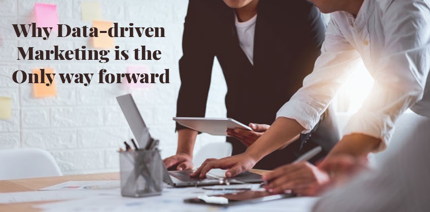 Why Data-driven Marketing is the Only way forward
