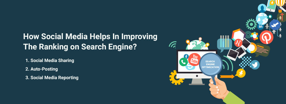 How Social Media Helps In Improving The Ranking on Search Engine?