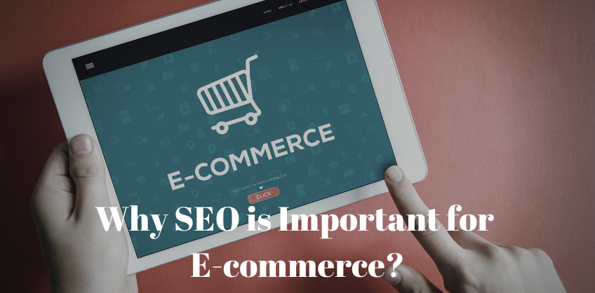 Why SEO is Important for E-commerce?