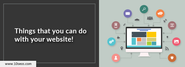 Things that you can do with your website!