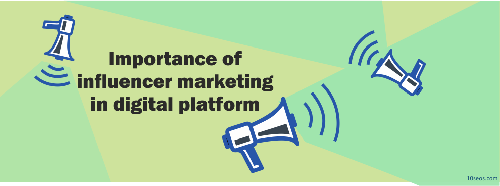 Importance of influencer marketing in digital platform