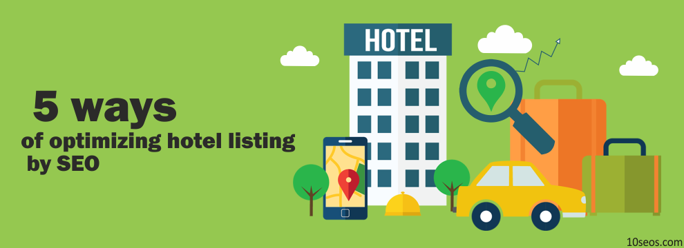 5 ways of optimizing hotel listing by SEO