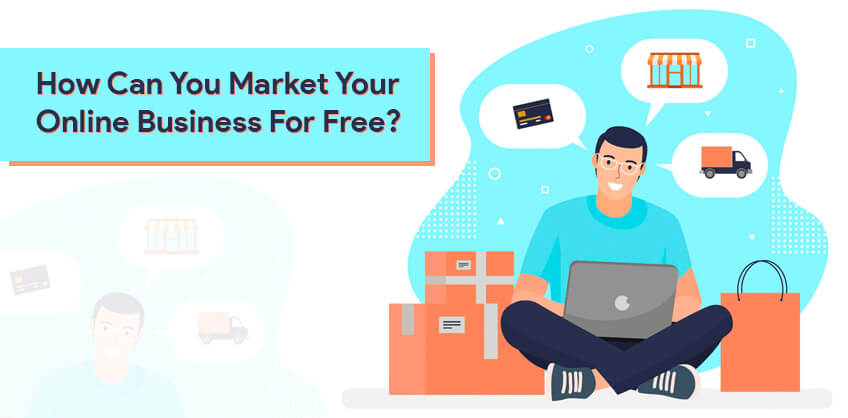 How Can You Market Your Online Business For Free?