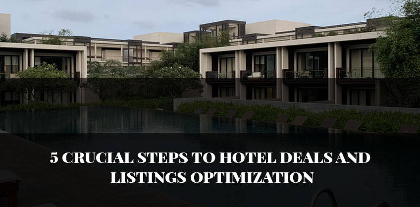 5 crucial steps to hotel deals and listings optimization