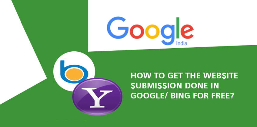 HOW TO GET THE WEBSITE SUBMISSION DONE IN GOOGLE/ BING FOR FREE? DO SEO SUBMISSION TOOL IS NEEDED FOR THIS?
