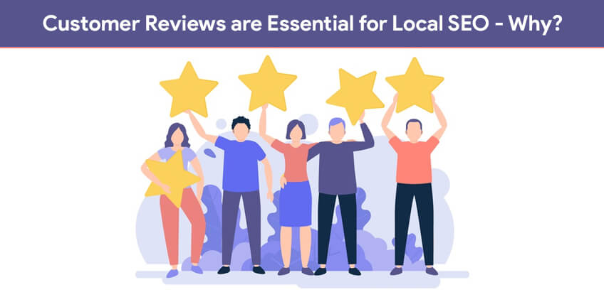 Customer Reviews are Essential for Local SEO- Why?