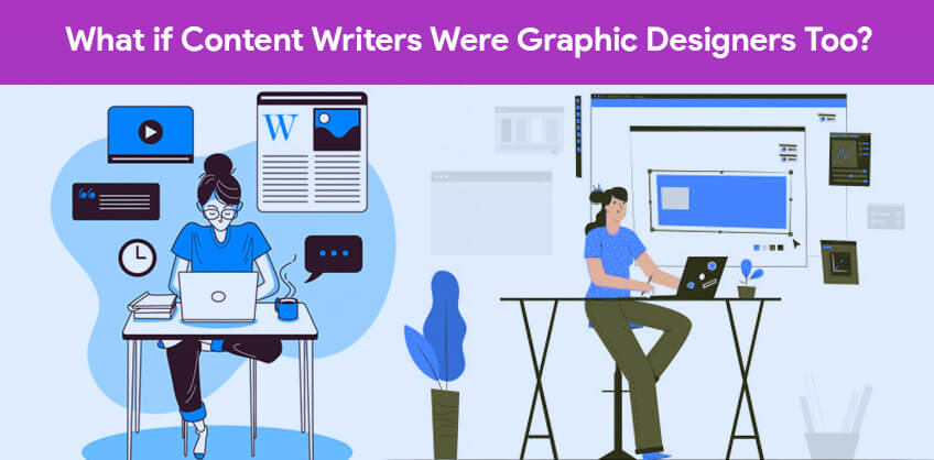 What if Content Writers Were Graphic Designers Too?