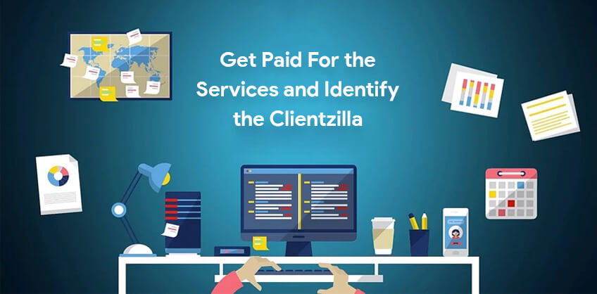 Get Paid For the Services and Identify the Clientzilla