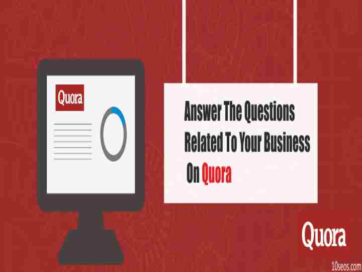 How to answer the questions related to your business on Quora?