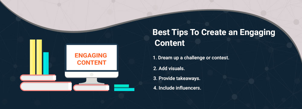 Best Tips To Create an Engaging Content