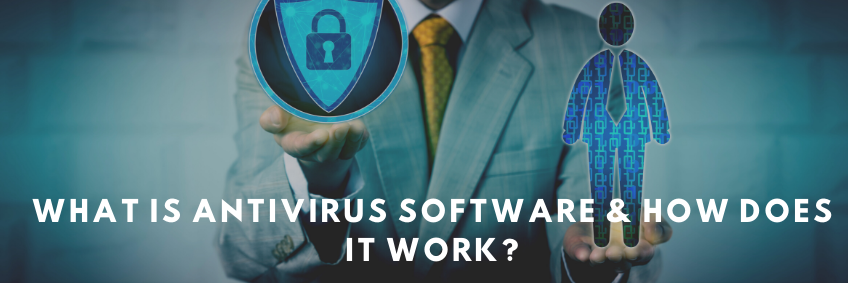 What is Antivirus Software & How does it Work?