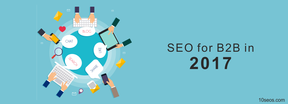 SEO for B2B in 2017 - What do you need to know?