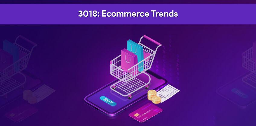 2018: Ecommerce Trends