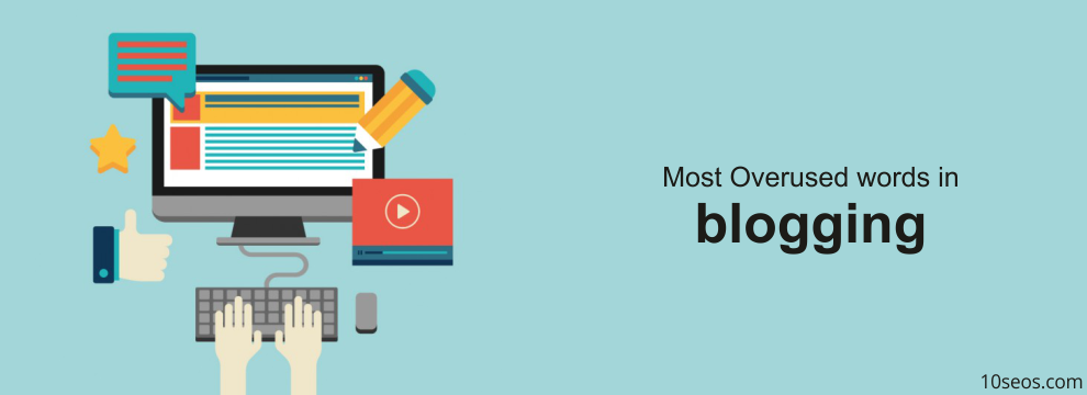 Most Overused words in blogging