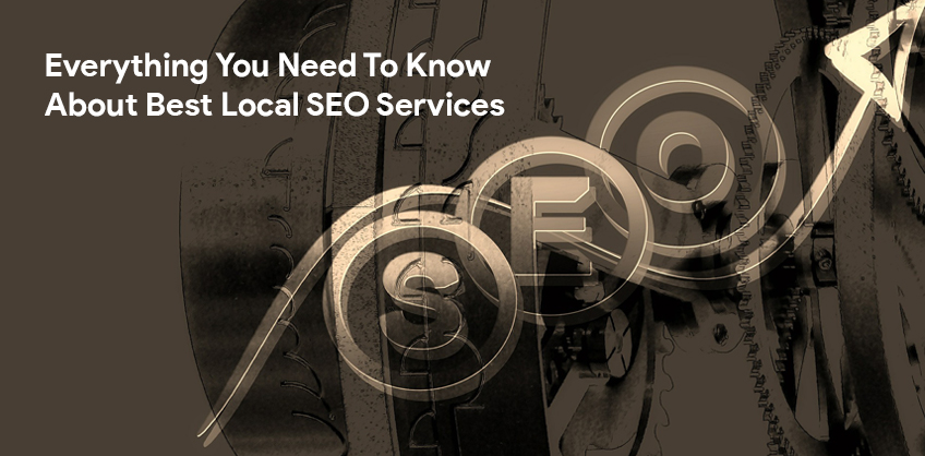 Everything You Need To Know About Best Local SEO Services