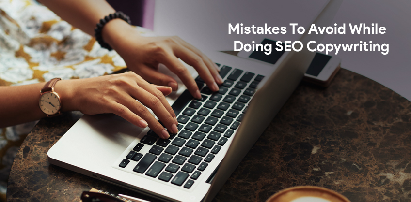 Mistakes To Avoid While Doing SEO Copywriting