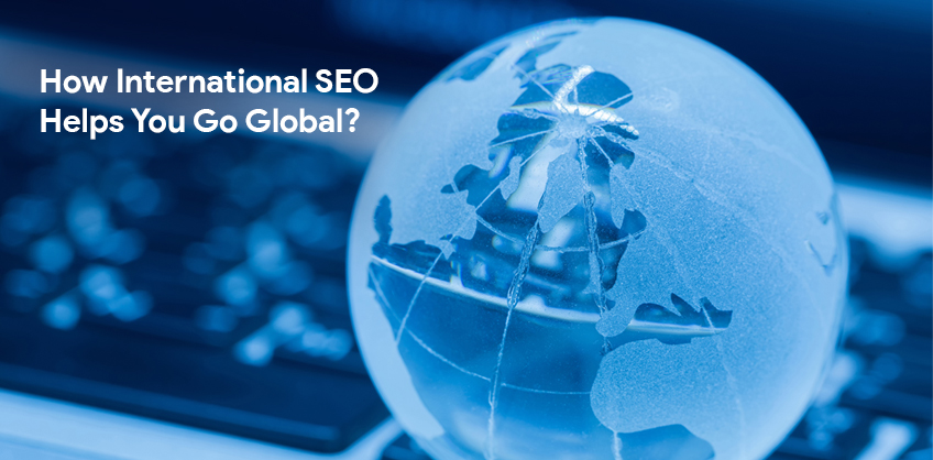 How International SEO Helps You Go Global?