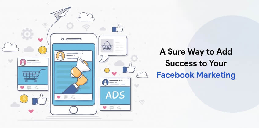 A Sure Way to Add Success to Your Facebook Marketing