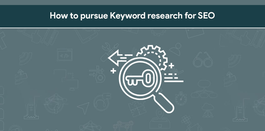 How to pursue Keyword research for SEO