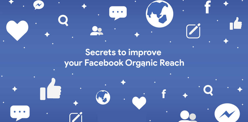 Secrets to improve your Facebook Organic Reach