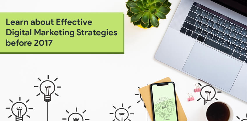 Learn about Effective Digital Marketing Strategies before 2017