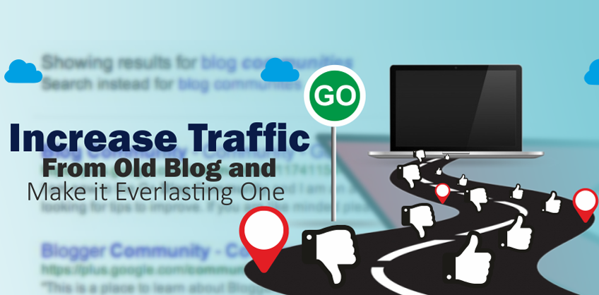 How To Increase Traffic From Old Blog and Make it Everlasting One?