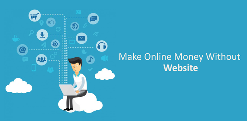 How to Make Online Money Without Website?