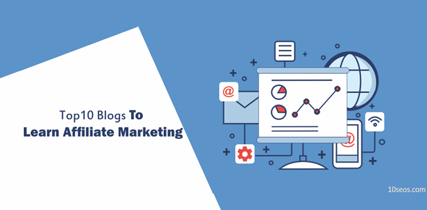 TOP 10 BLOGS TO LEARN AFFILIATE MARKETING