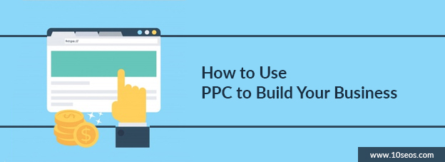 How to Use PPC to Build Your Business