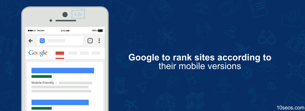 Google to rank sites according to their mobile versions