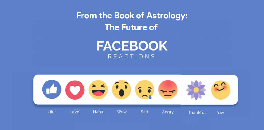 From the Book of Astrology: The Future of Facebook Reactions