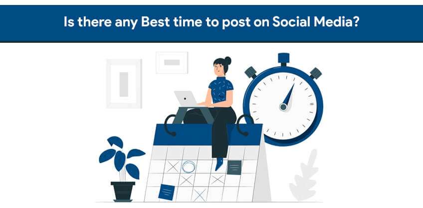 Is there any Best time to post on Social Media?