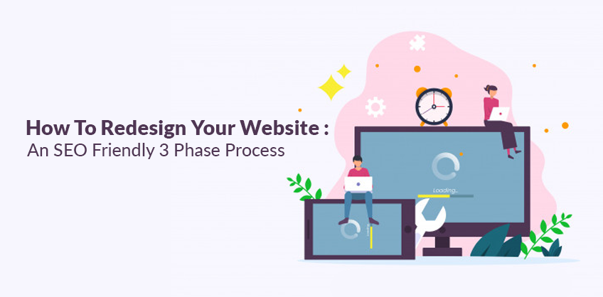 How To Redesign Your Website: An SEO Friendly 3 Phase Process.