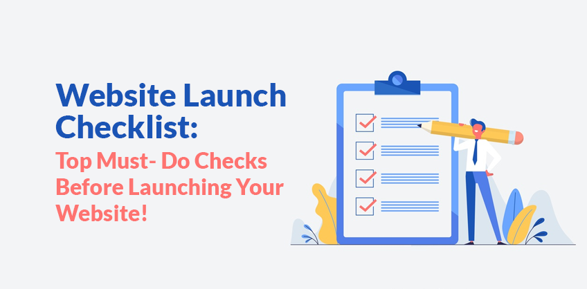 Website Launch Checklist: Top Must- Do Checks Before Launching Your Website!
