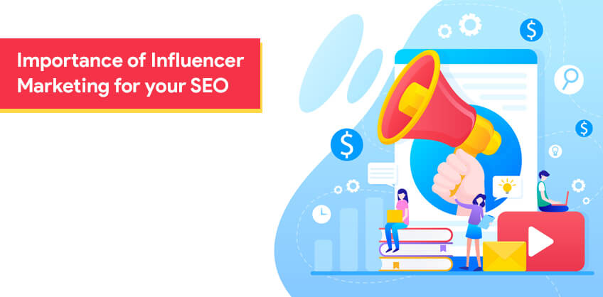 Importance of Influencer Marketing for your SEO
