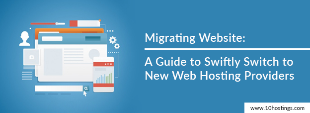 Migrating Website: A Guide to Swiftly Switch to New Web Hosting Providers