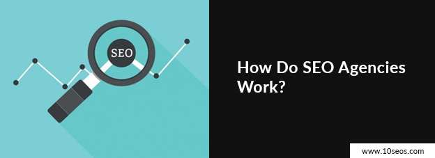 How Do SEO Agencies Work?