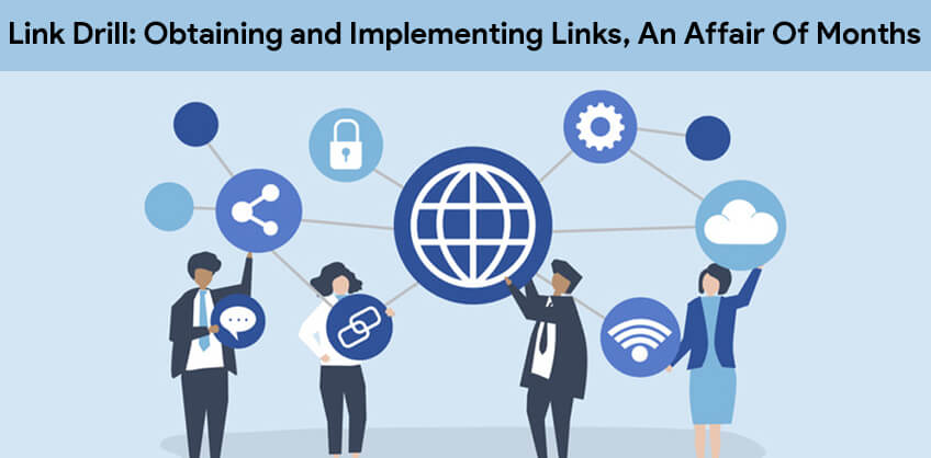 Link Drill: Obtaining and implementing Links, an affair of months