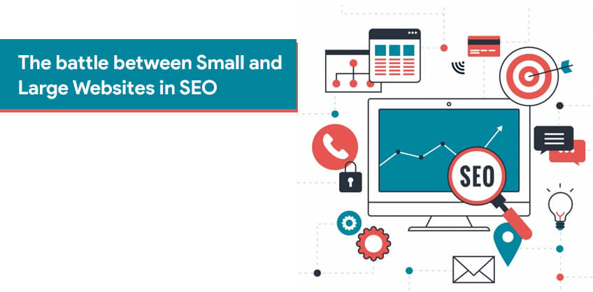 The battle between Small and Large Websites in SEO