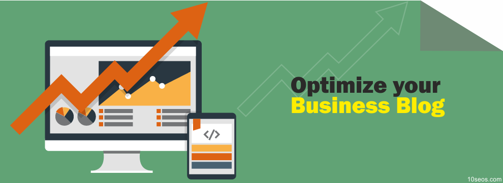 How To Optimize your Business Blog?