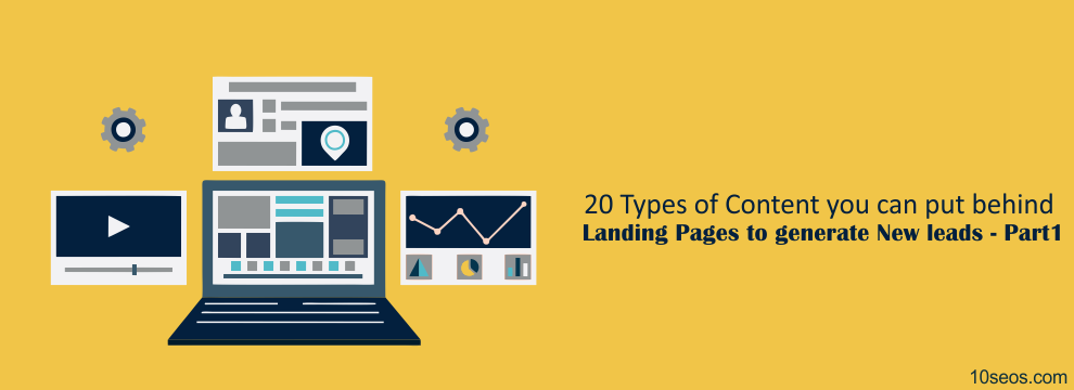 20 Types of Content you can put behind Landing Pages to generate New leads - Part1
