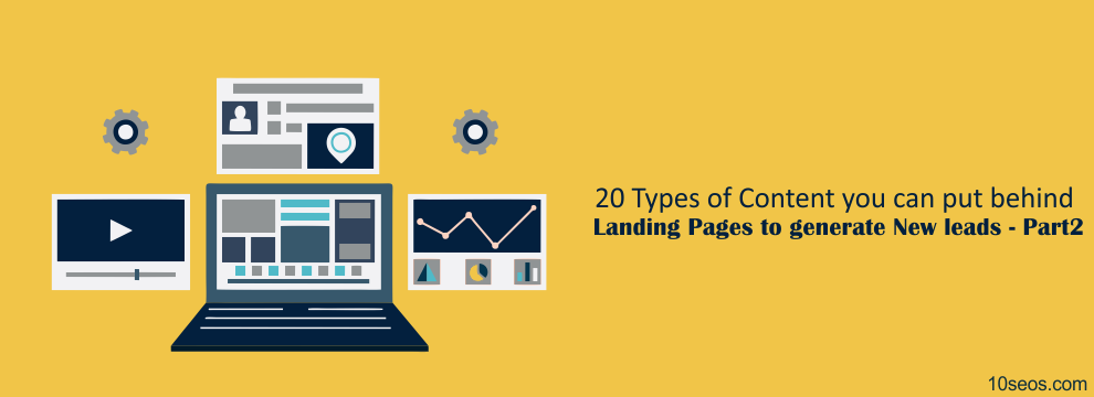 20 Types of Content you can put behind Landing Pages to generate New leads - Part 2