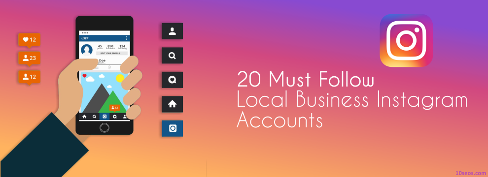 20 MUST FOLLOW LOCAL BUSINESS INSTAGRAM ACCOUNTS