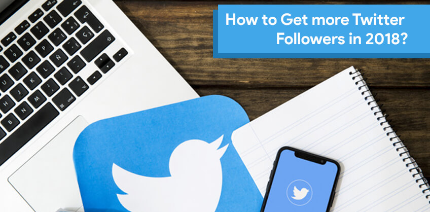 How to Get more Twitter Followers in 2018?