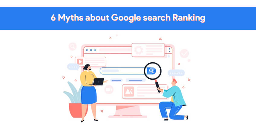 6 Myths about Google search Ranking