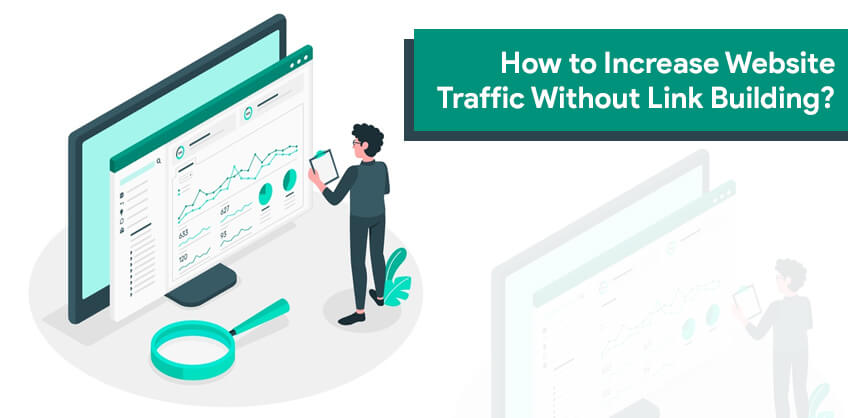 How to Increase Website Traffic Without Link Building?