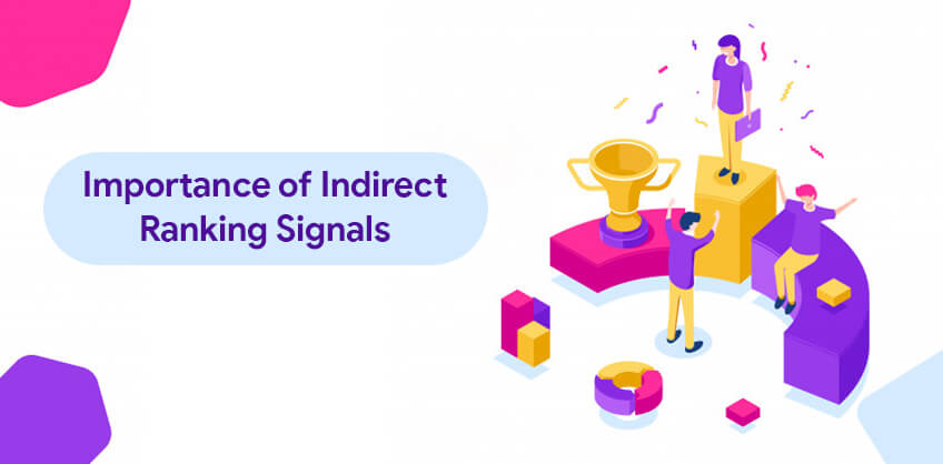 Importance of Indirect Ranking Signals