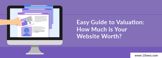 Easy Guide to Valuation: How Much is Your Website Worth?
